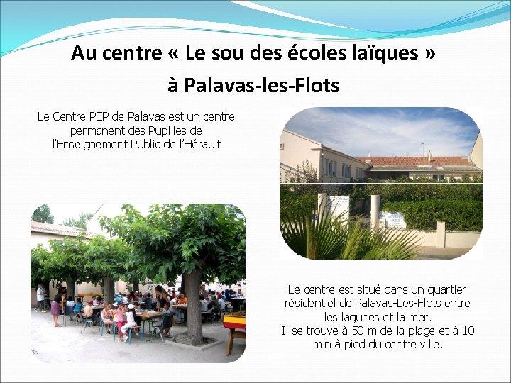 Au centre « Le sou des écoles laïques » à Palavas-les-Flots Le Centre PEP