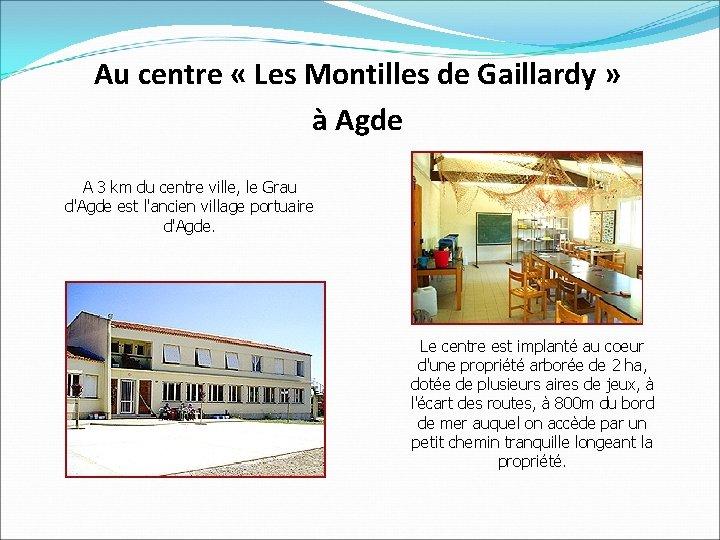 Au centre « Les Montilles de Gaillardy » à Agde A 3 km du