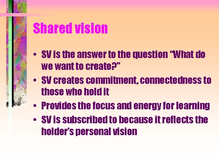 """Shared vision • SV is the answer to the question """"What do we want"""