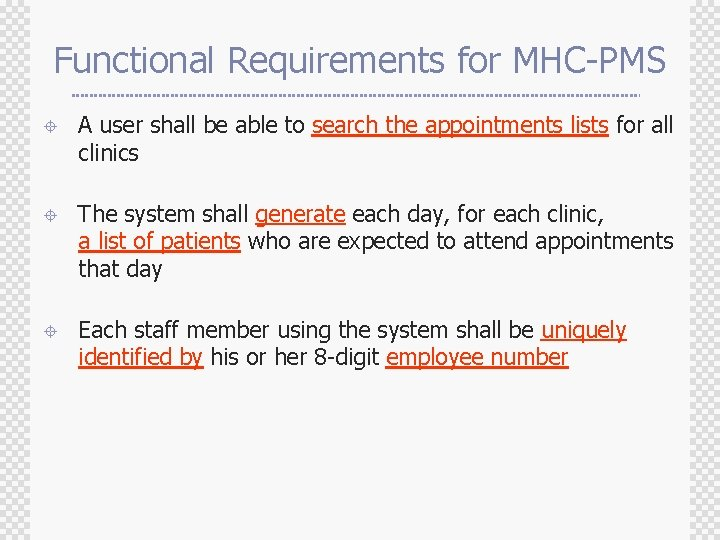 Functional Requirements for MHC-PMS ± A user shall be able to search the appointments