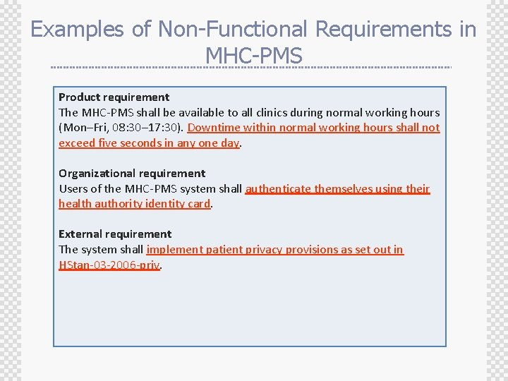 Examples of Non-Functional Requirements in MHC-PMS Product requirement The MHC-PMS shall be available to