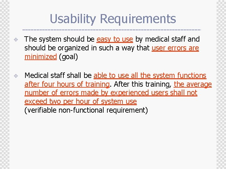 Usability Requirements ± The system should be easy to use by medical staff and