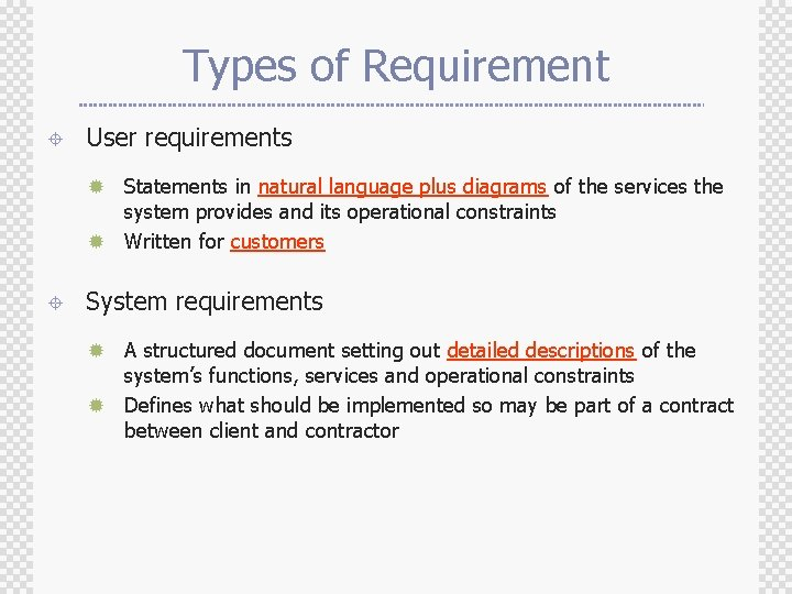 Types of Requirement ± User requirements Statements in natural language plus diagrams of the