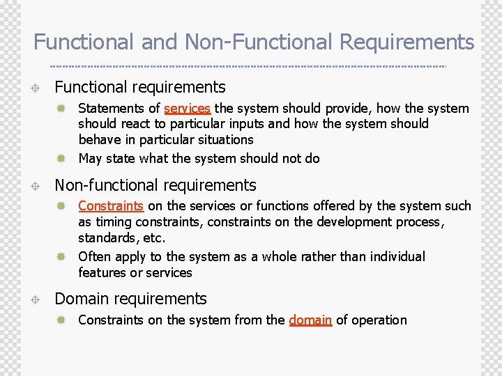 Functional and Non-Functional Requirements ± Functional requirements Statements of services the system should provide,