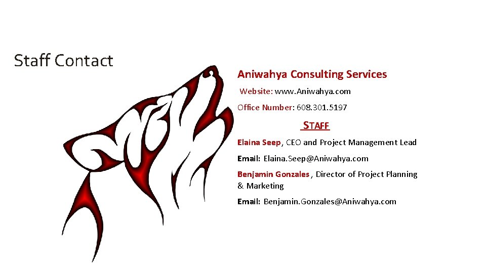 Staff Contact Aniwahya Consulting Services Website: www. Aniwahya. com Office Number: 608. 301. 5197