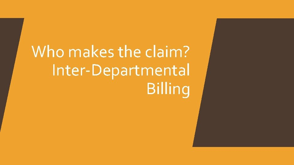 Who makes the claim? Inter-Departmental Billing