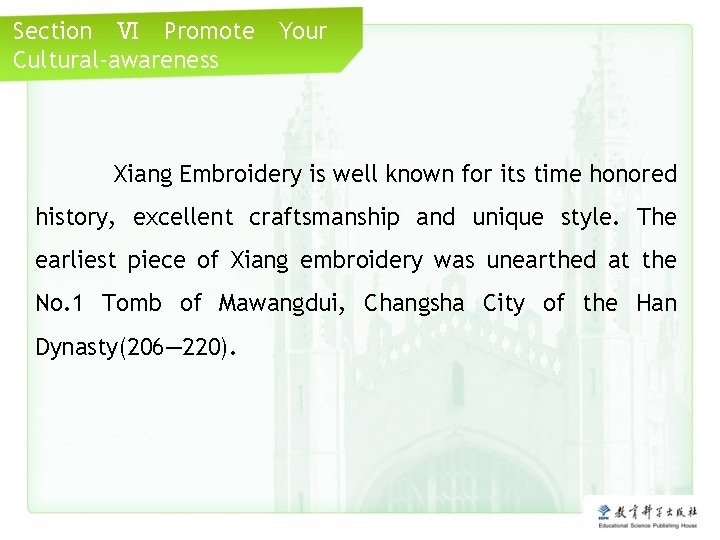 Section Ⅵ Promote Cultural-awareness Your Xiang Embroidery is well known for its time honored