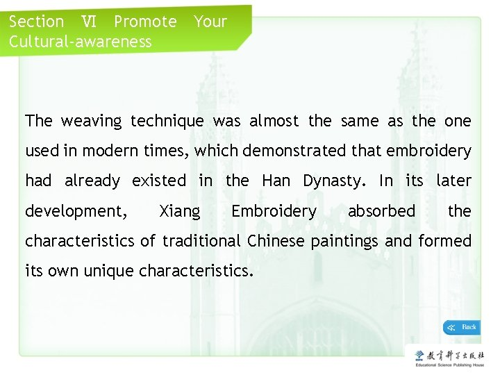 Section Ⅵ Promote Cultural-awareness Your The weaving technique was almost the same as the