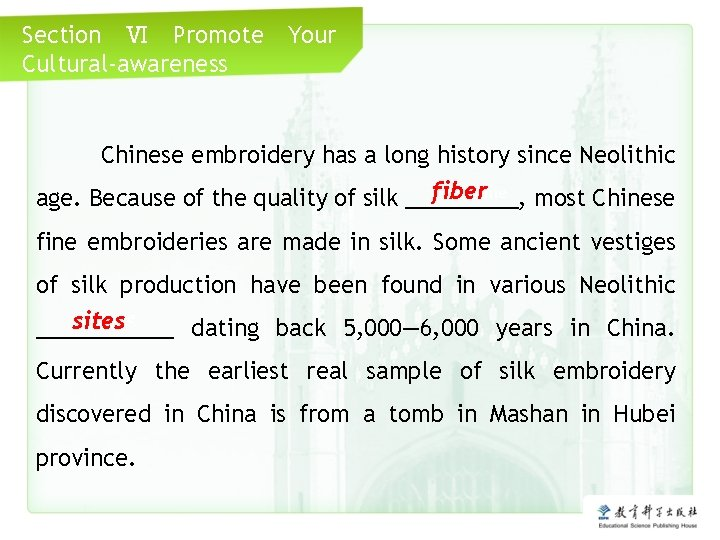 Section Ⅵ Promote Cultural-awareness Your Chinese embroidery has a long history since Neolithic Click
