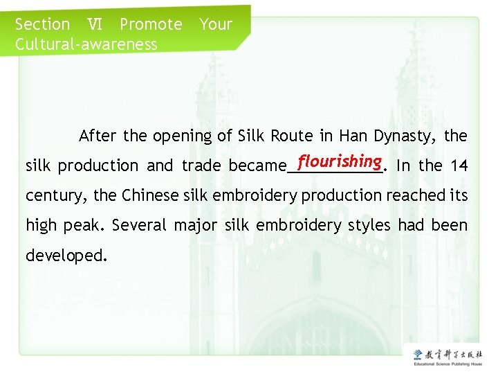 Section Ⅵ Promote Cultural-awareness Your After the opening of Silk Route in Han Dynasty,