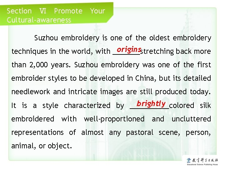 Section Ⅵ Promote Cultural-awareness Your Suzhou embroidery is one of the oldest embroidery Click