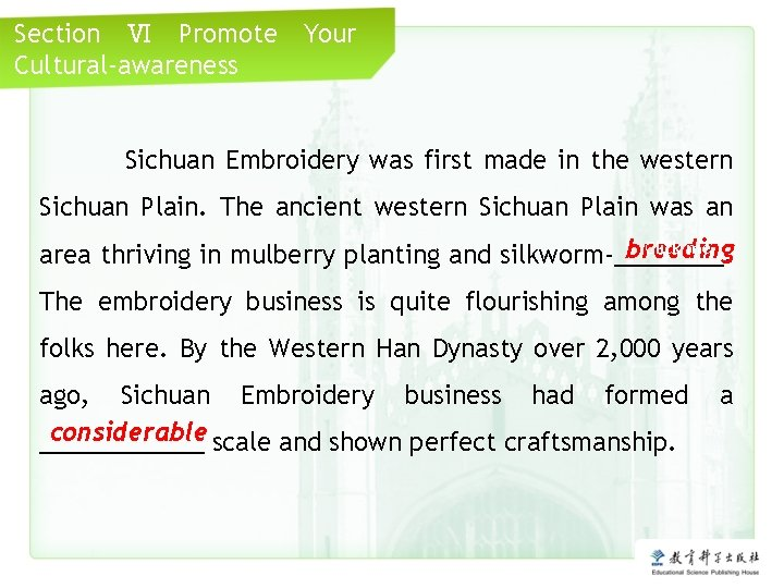 Section Ⅵ Promote Cultural-awareness Your Sichuan Embroidery was first made in the western Sichuan