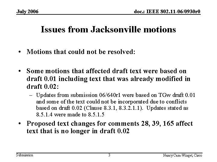 July 2006 doc. : IEEE 802. 11 -06/0930 r 0 Issues from Jacksonville motions
