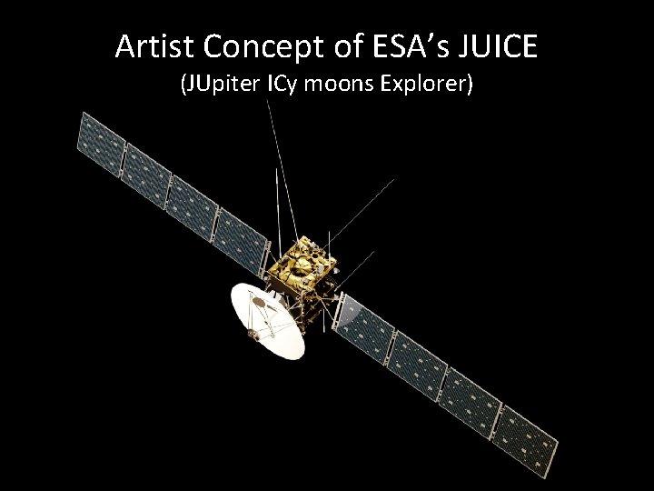 Artist Concept of ESA's JUICE (JUpiter ICy moons Explorer)