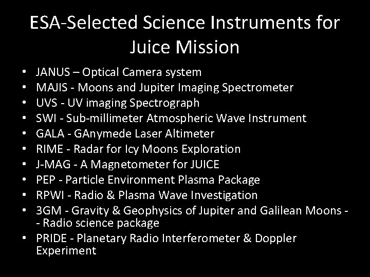 ESA-Selected Science Instruments for Juice Mission JANUS – Optical Camera system MAJIS - Moons