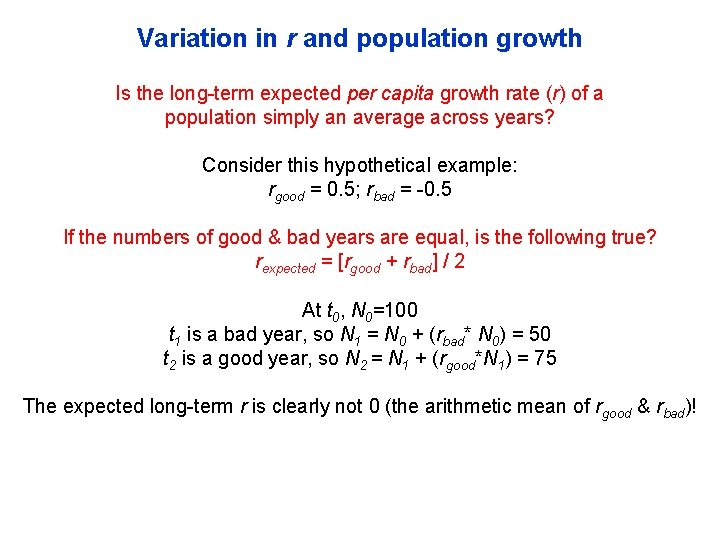 Variation in r and population growth Is the long-term expected per capita growth rate