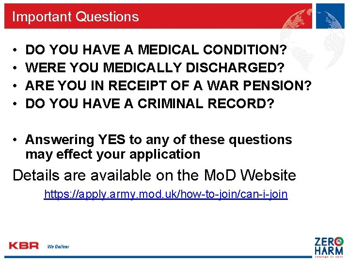 Important Questions • • DO YOU HAVE A MEDICAL CONDITION? WERE YOU MEDICALLY DISCHARGED?