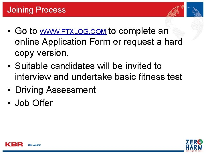 Joining Process • Go to WWW. FTXLOG. COM to complete an online Application Form