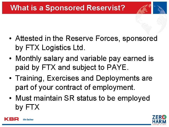 What is a Sponsored Reservist? • Attested in the Reserve Forces, sponsored by FTX