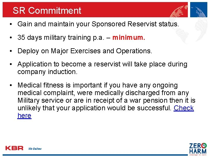 SR Commitment • Gain and maintain your Sponsored Reservist status. • 35 days military