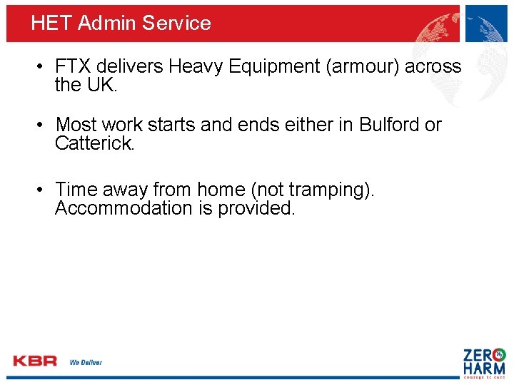 HET Admin Service • FTX delivers Heavy Equipment (armour) across the UK. • Most