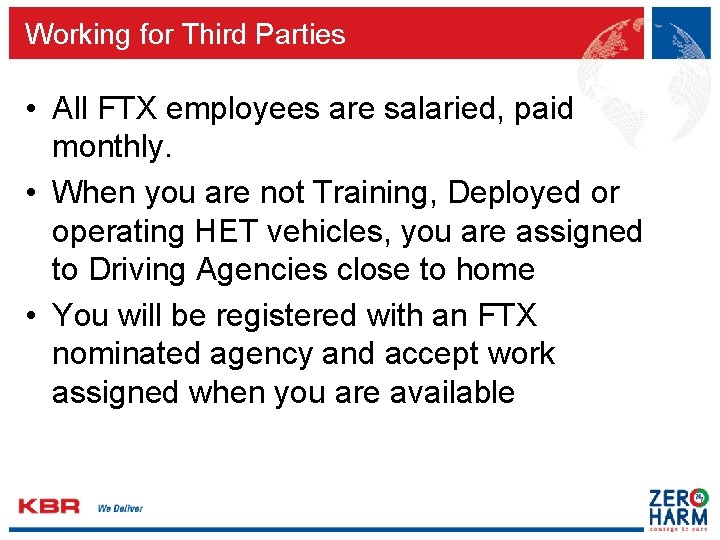 Working for Third Parties • All FTX employees are salaried, paid monthly. • When