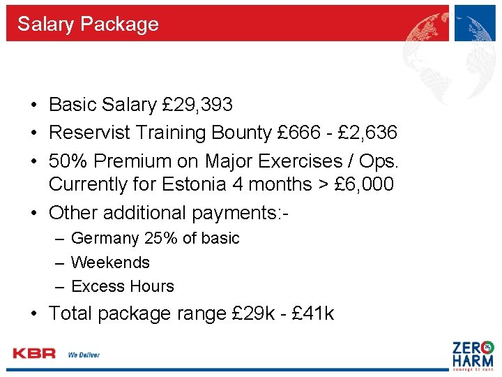 Salary Package • Basic Salary £ 29, 393 • Reservist Training Bounty £ 666