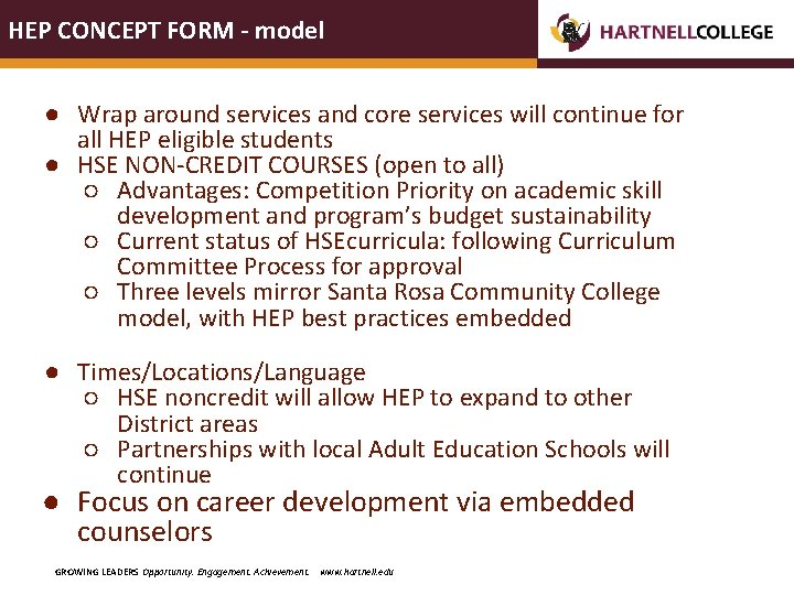 HEP CONCEPT FORM - model ● Wrap around services and core services will continue