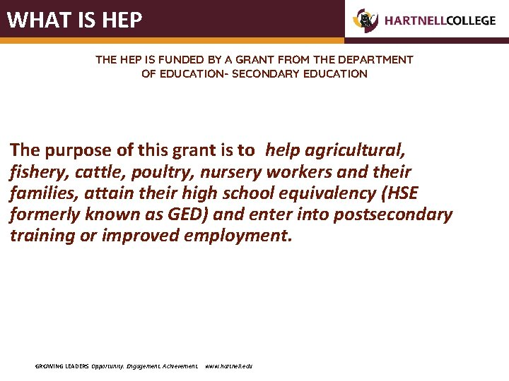 WHAT IS HEP THE HEP IS FUNDED BY A GRANT FROM THE DEPARTMENT OF