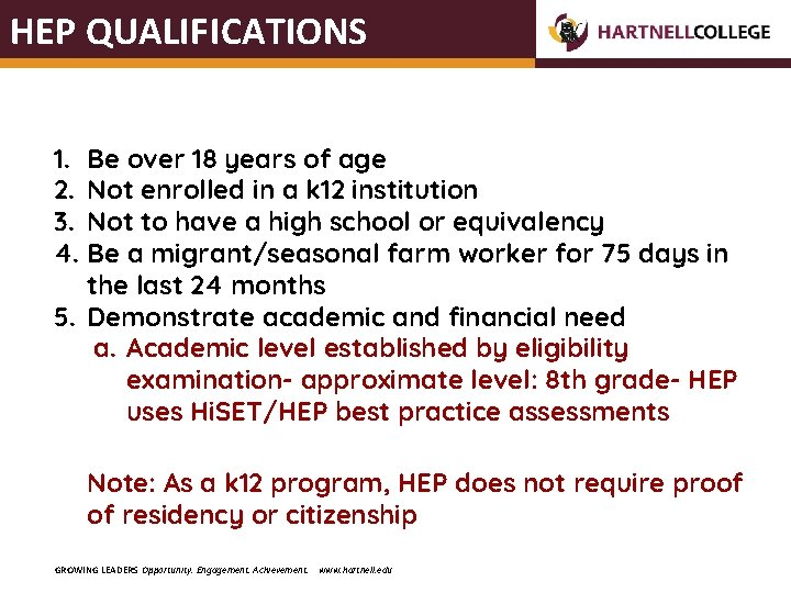 HEP QUALIFICATIONS 1. Be over 18 years of age 2. Not enrolled in a