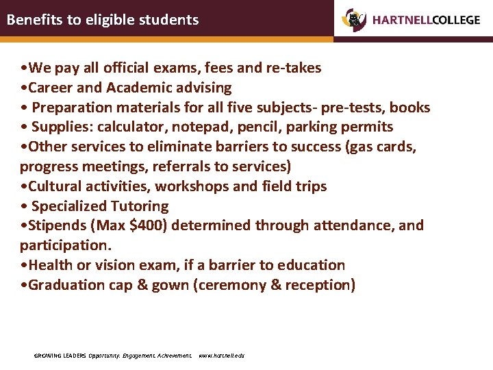 Benefits to eligible students • We pay all official exams, fees and re-takes •