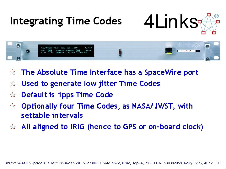 Integrating Time Codes The Absolute Time Interface has a Space. Wire port Used to