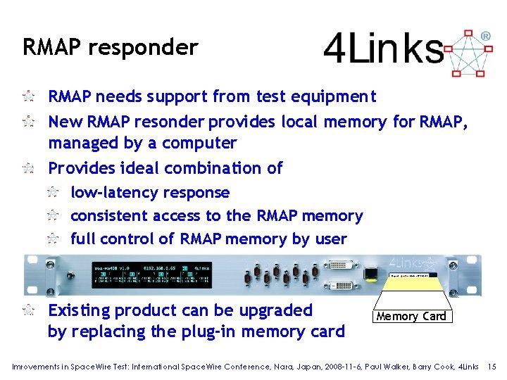 RMAP responder RMAP needs support from test equipment New RMAP resonder provides local memory