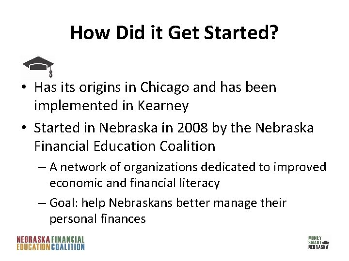 How Did it Get Started? • Has its origins in Chicago and has been