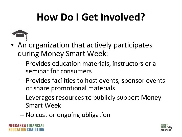 How Do I Get Involved? • An organization that actively participates during Money Smart