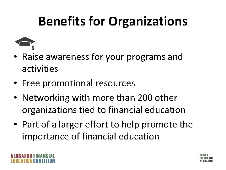 Benefits for Organizations • Raise awareness for your programs and activities • Free promotional