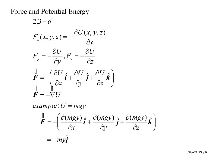 Force and Potential Energy Phys 211 C 7 p 14