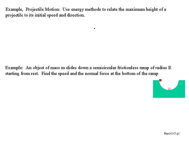 Example, Projectile Motion: Use energy methods to relate the maximum height of a projectile