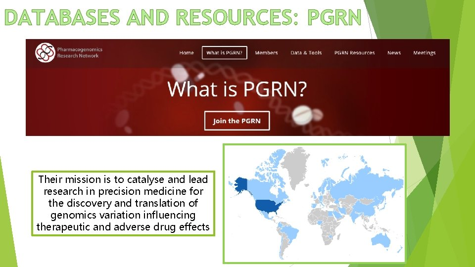 DATABASES AND RESOURCES: PGRN Their mission is to catalyse and lead research in precision