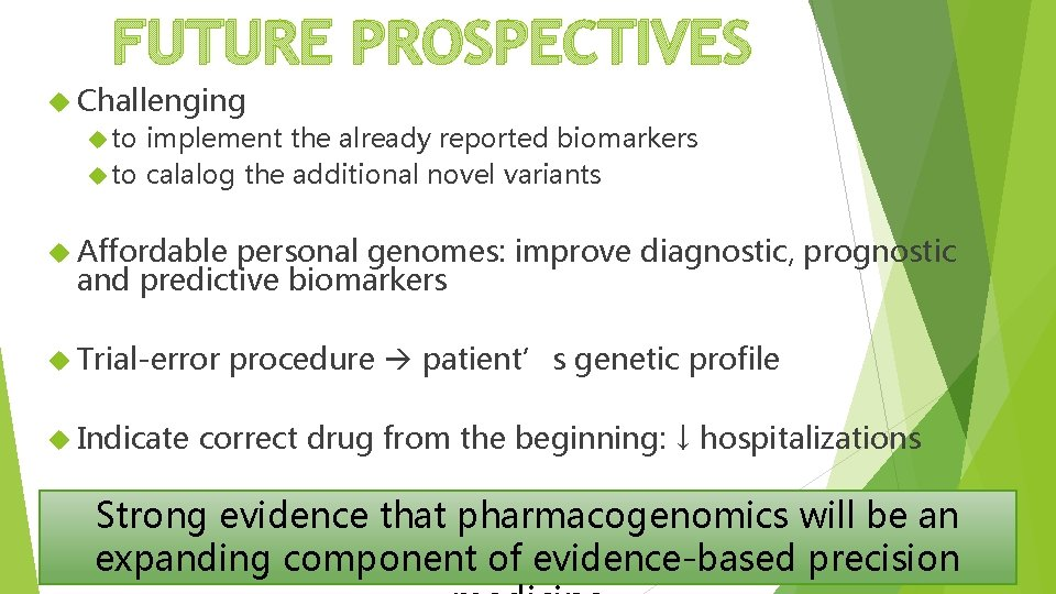 FUTURE PROSPECTIVES Challenging to implement the already reported biomarkers to calalog the additional novel