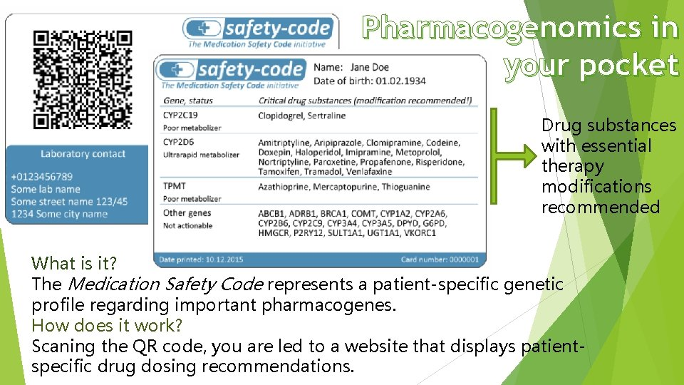 Pharmacogenomics in your pocket Drug substances with essential therapy modifications recommended What is it?