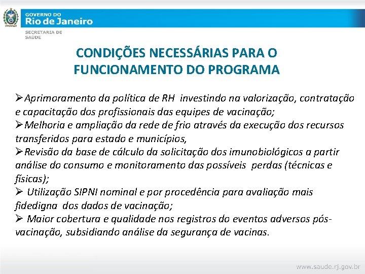 CONDIÇÕES NECESSÁRIAS PARA O FUNCIONAMENTO DO PROGRAMA ØAprimoramento da política de RH investindo na