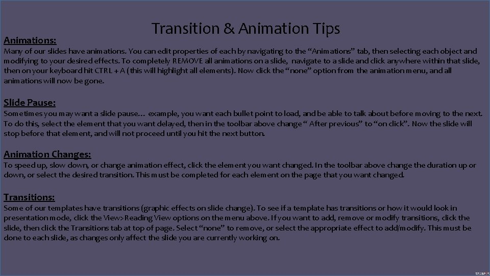 Animations: Transition & Animation Tips Many of our slides have animations. You can edit