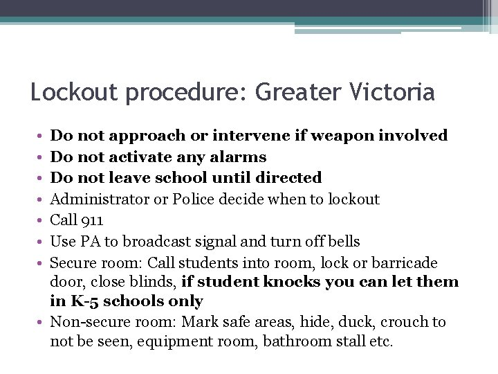 Lockout procedure: Greater Victoria • • Do not approach or intervene if weapon involved
