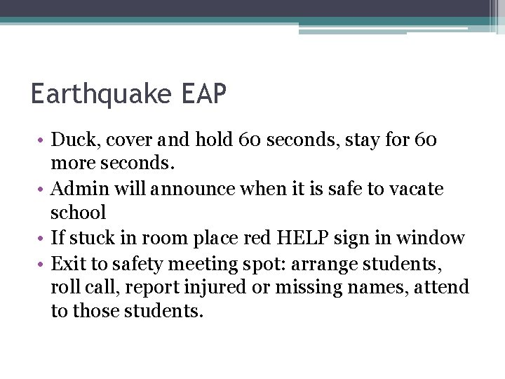 Earthquake EAP • Duck, cover and hold 60 seconds, stay for 60 more seconds.