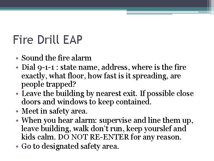 Fire Drill EAP • Sound the fire alarm • Dial 9 -1 -1 :