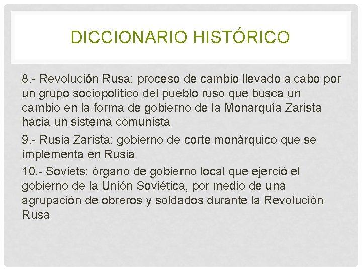 DICCIONARIO HISTÓRICO 8. - Revolución Rusa: proceso de cambio llevado a cabo por un