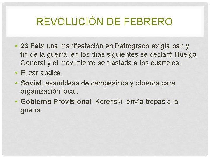 REVOLUCIÓN DE FEBRERO • 23 Feb: una manifestación en Petrogrado exigía pan y fin