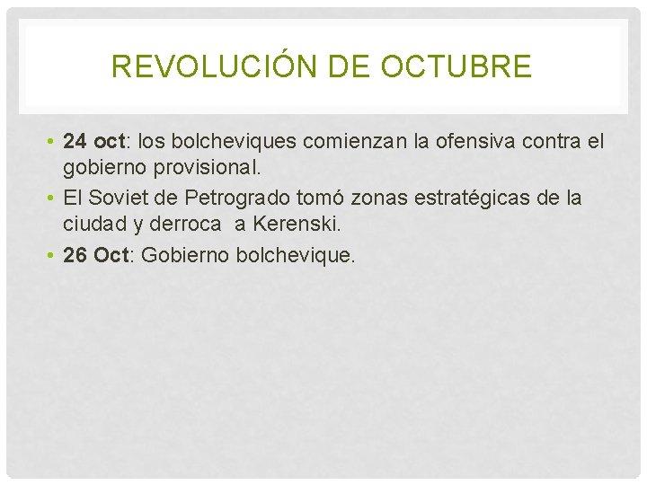 REVOLUCIÓN DE OCTUBRE • 24 oct: los bolcheviques comienzan la ofensiva contra el gobierno