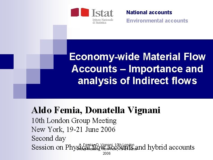 National accounts Environmental accounts Economy-wide Material Flow Accounts – Importance and analysis of Indirect